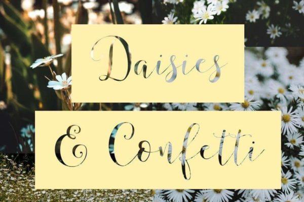 Daisies and Confetti